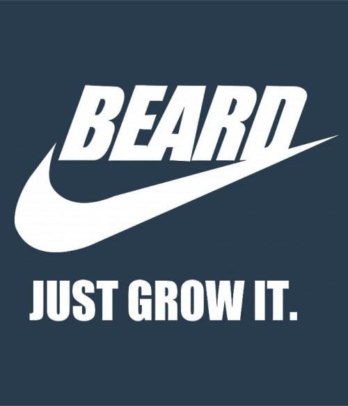 Beard Just Grow It Póló - Ha Beard rajongó ezeket a pólókat tuti imádni fogod!