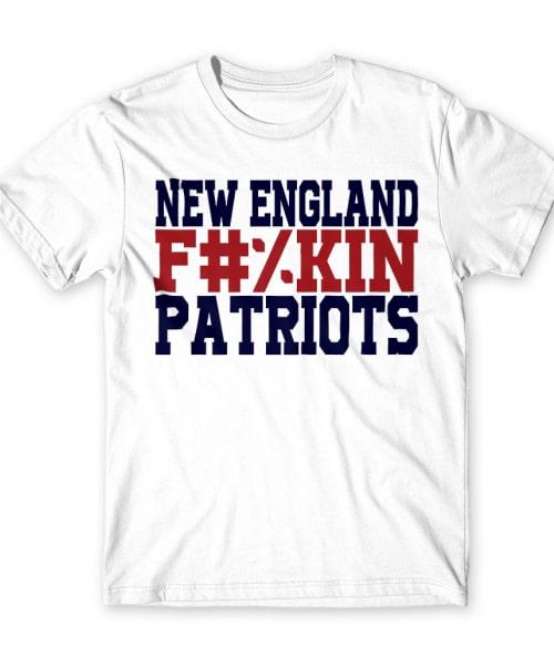 New England fuckin patriots Póló - Ha American Football rajongó ezeket a pólókat tuti imádni fogod!