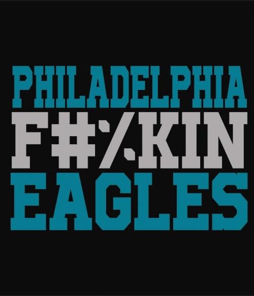 Philadelphia fuckin eagles Póló - Ha American Football rajongó ezeket a pólókat tuti imádni fogod!