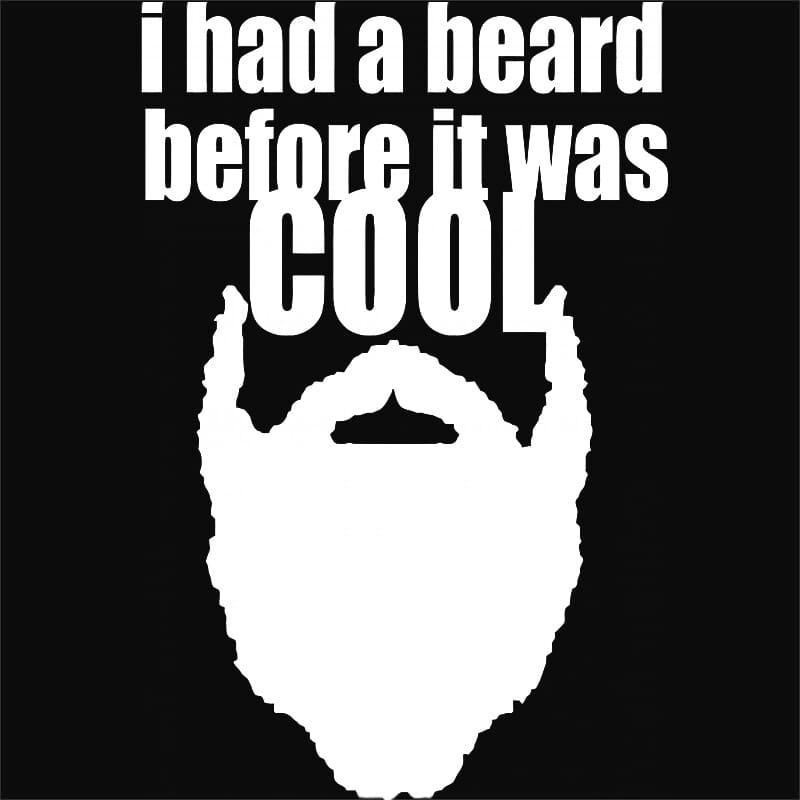 Beard Before It Was Cool Póló - Ha Beard rajongó ezeket a pólókat tuti imádni fogod!