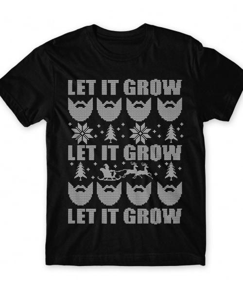 Let it grow sweater Póló - Ha Beard rajongó ezeket a pólókat tuti imádni fogod!