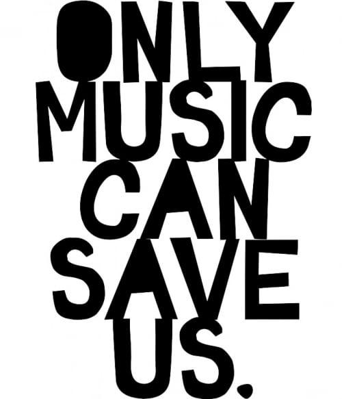Only music can save us Póló - Ha Instrument rajongó ezeket a pólókat tuti imádni fogod!