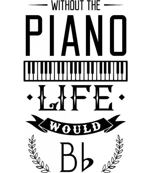 Piano life Póló - Ha Instrument rajongó ezeket a pólókat tuti imádni fogod!