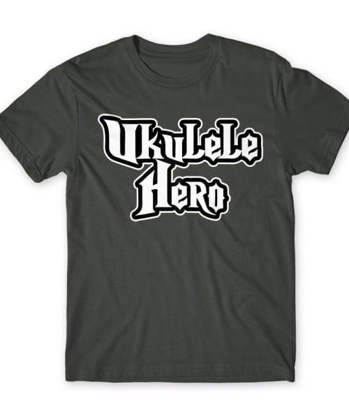 Ukulele hero Póló - Ha Instrument rajongó ezeket a pólókat tuti imádni fogod!
