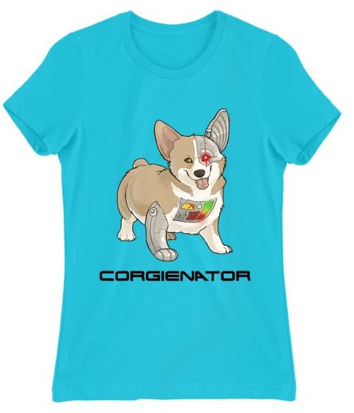 Corgienator Póló - Ha Terminator rajongó ezeket a pólókat tuti imádni fogod!