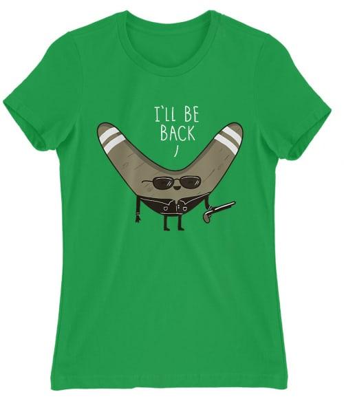 I'll be back boomerang Póló - Ha Terminator rajongó ezeket a pólókat tuti imádni fogod!