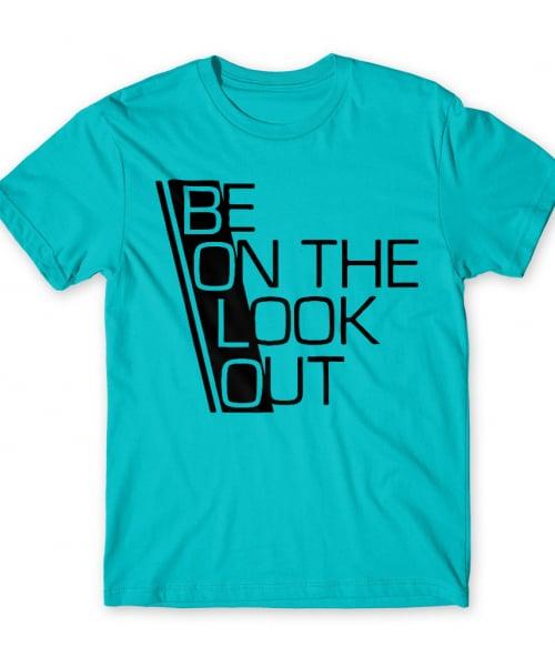 Be on the look out Póló - Ha NCIS rajongó ezeket a pólókat tuti imádni fogod!