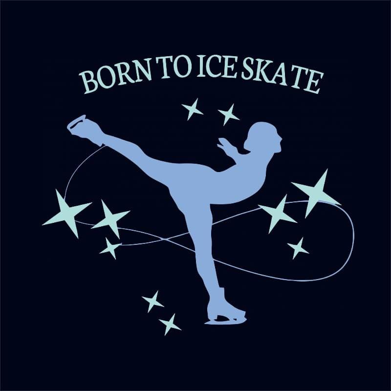 Born to ice skate Póló - Ha Ice Skate rajongó ezeket a pólókat tuti imádni fogod!