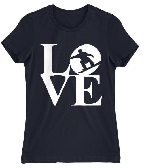 Love Snowboard Póló - Ha Ski rajongó ezeket a pólókat tuti imádni fogod!