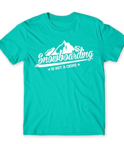 Snowboarding is not a Crime Póló - Ha Ski rajongó ezeket a pólókat tuti imádni fogod!
