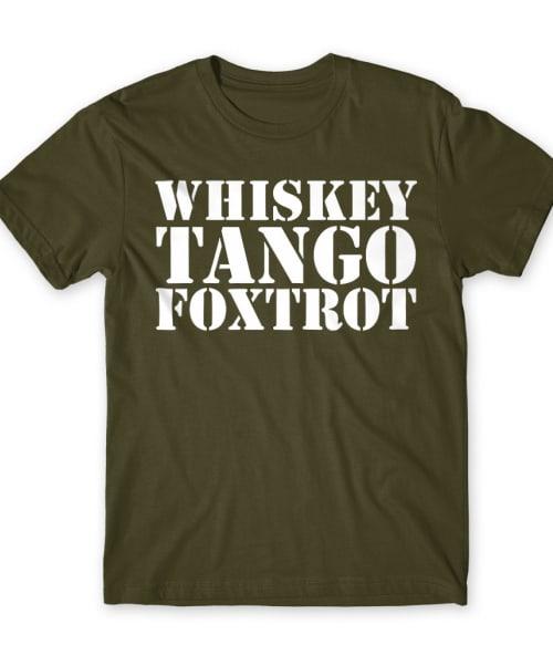 Whiskey Tango Foxtrot Póló - Ha Soldier rajongó ezeket a pólókat tuti imádni fogod!