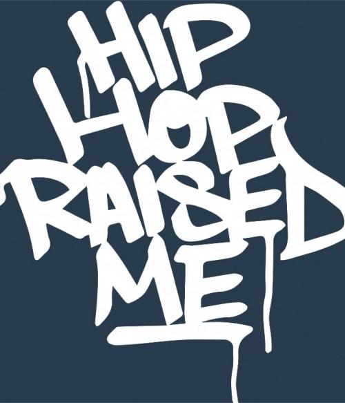 Hip Hop raised me Póló - Ha Dancing rajongó ezeket a pólókat tuti imádni fogod!