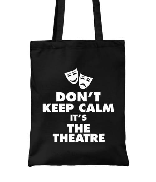 Don't keep calm theatre Póló - Ha Theatre rajongó ezeket a pólókat tuti imádni fogod!