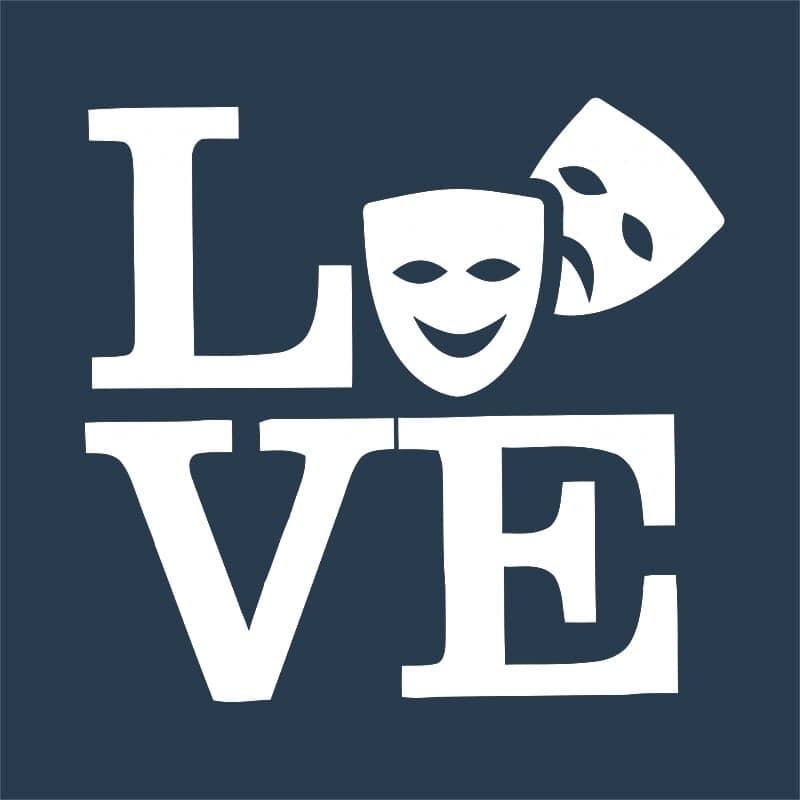 Love theatre Póló - Ha Theatre rajongó ezeket a pólókat tuti imádni fogod!