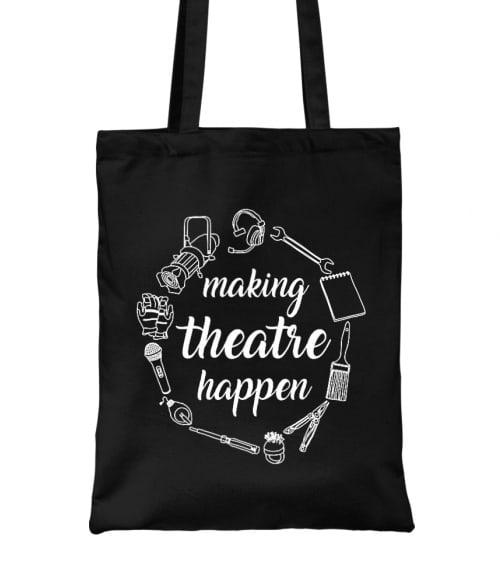 Making theatre happen Póló - Ha Theatre rajongó ezeket a pólókat tuti imádni fogod!