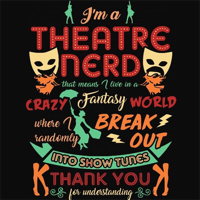 Theatre nerd Póló - Ha Theatre rajongó ezeket a pólókat tuti imádni fogod!