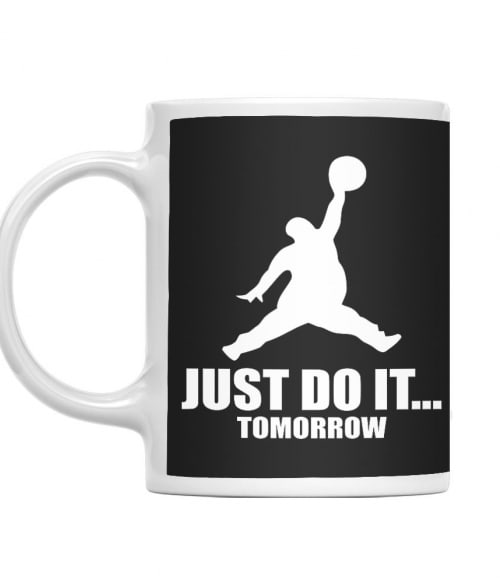 Just Do It Tomorrow Póló - Ha Brand Parody rajongó ezeket a pólókat tuti imádni fogod!