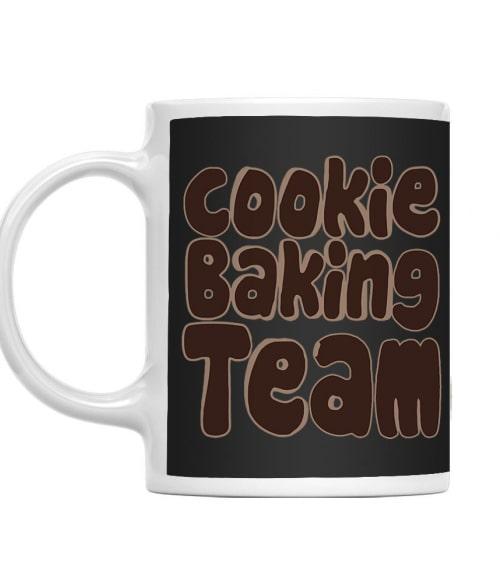 Cookie baking team Póló - Ha Confectionery rajongó ezeket a pólókat tuti imádni fogod!