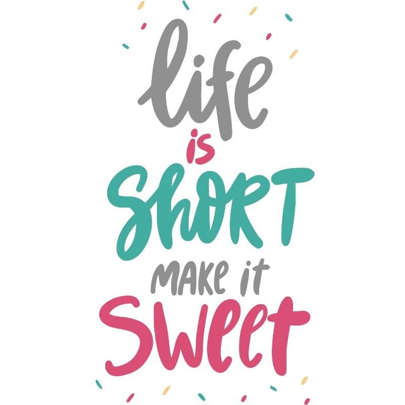 Life is short make it sweet Póló - Ha Confectionery rajongó ezeket a pólókat tuti imádni fogod!