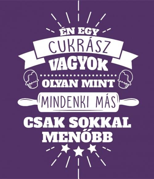 Menő cukrász Póló - Ha Confectionery rajongó ezeket a pólókat tuti imádni fogod!