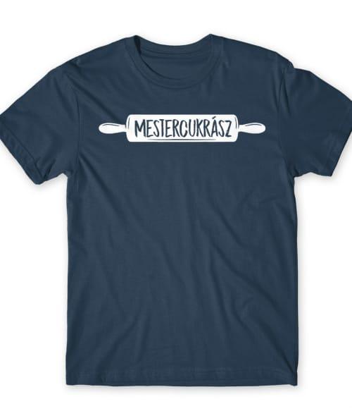 Mestercukrász Póló - Ha Confectionery rajongó ezeket a pólókat tuti imádni fogod!