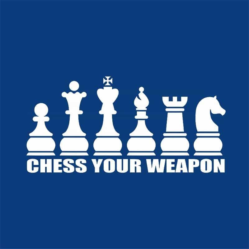 Chess Your Weapon Póló - Ha Chess rajongó ezeket a pólókat tuti imádni fogod!
