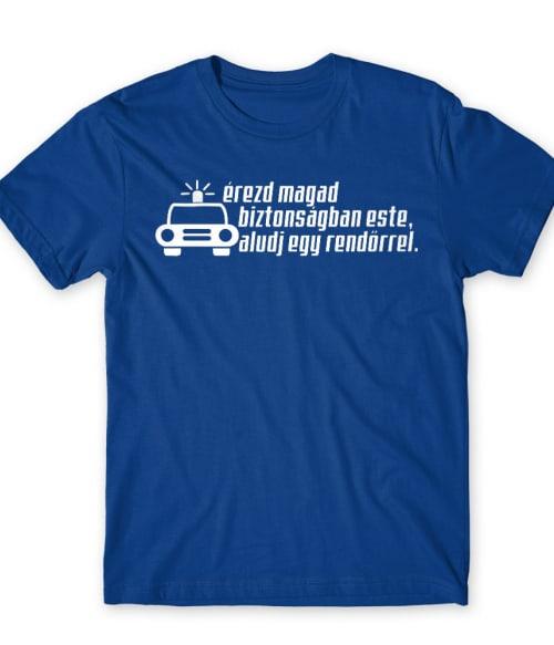 Aludj egy rendőrrel Póló - Ha Police rajongó ezeket a pólókat tuti imádni fogod!