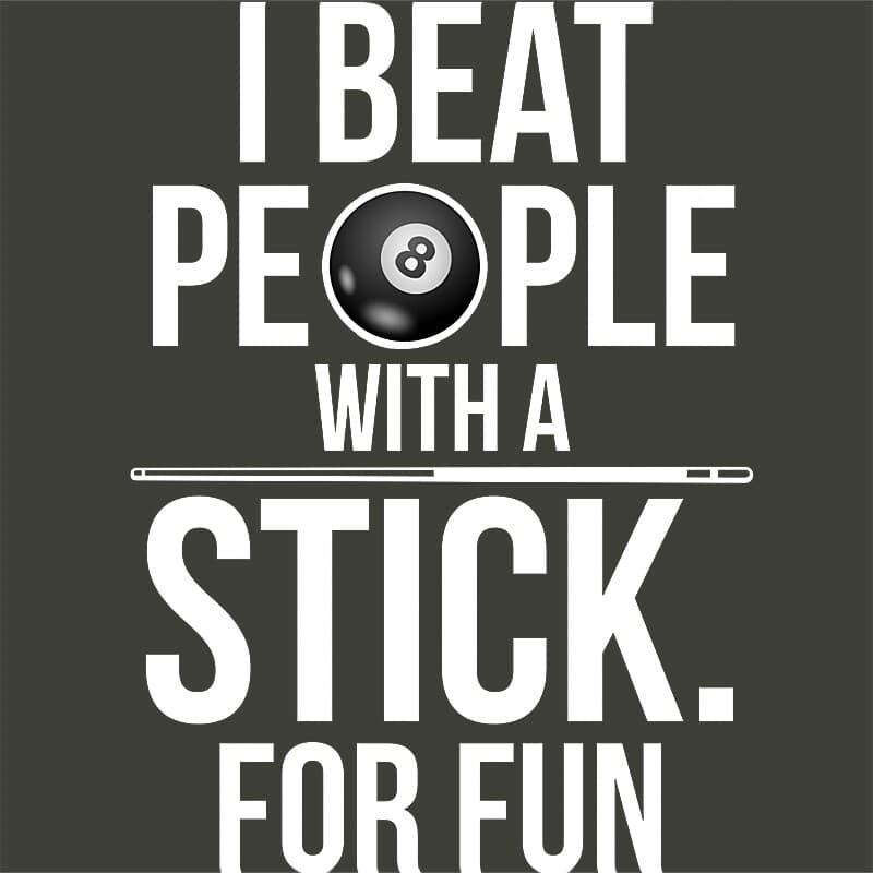I beat people with a stick Póló - Ha Billiard rajongó ezeket a pólókat tuti imádni fogod!