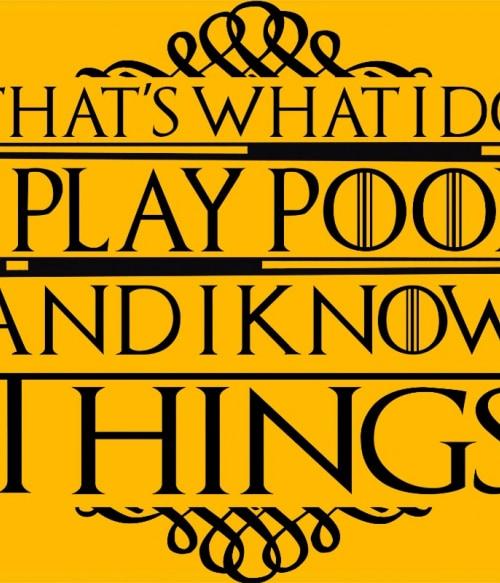 I play pool and I know things Póló - Ha Billiard rajongó ezeket a pólókat tuti imádni fogod!