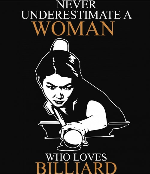 Woman who love plays billiard Póló - Ha Billiard rajongó ezeket a pólókat tuti imádni fogod!