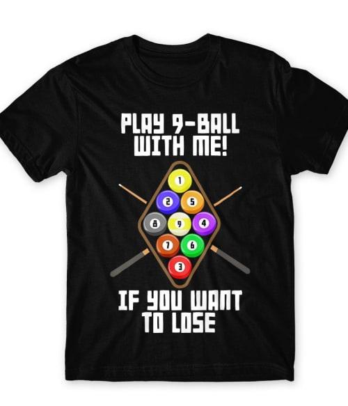 Play 9 ball with me Póló - Ha Billiard rajongó ezeket a pólókat tuti imádni fogod!