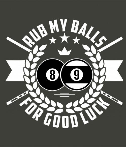 Rub my balls Póló - Ha Billiard rajongó ezeket a pólókat tuti imádni fogod!
