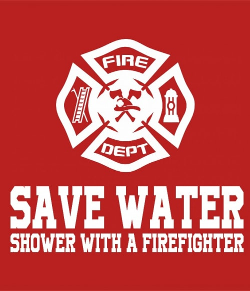 Shower with a firefighter Póló - Ha Firefighter rajongó ezeket a pólókat tuti imádni fogod!