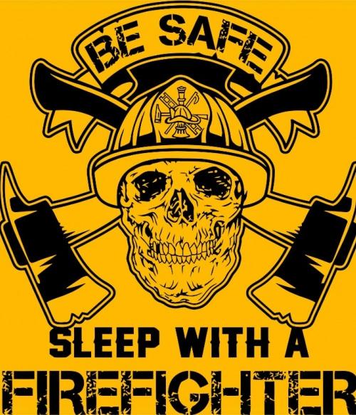 Sleep with a firefighter Póló - Ha Firefighter rajongó ezeket a pólókat tuti imádni fogod!