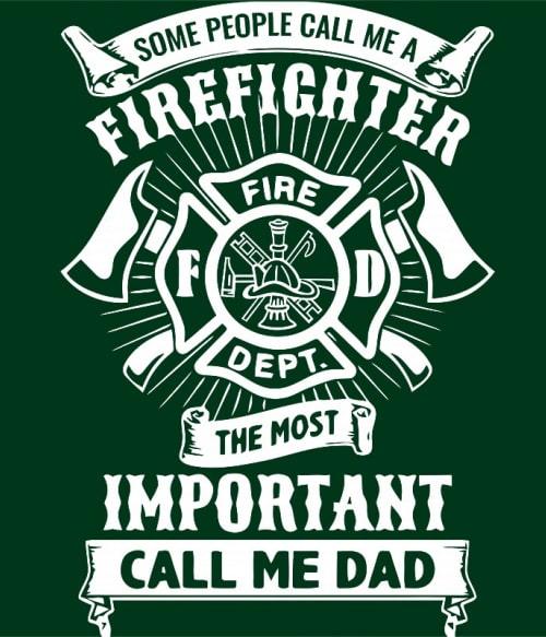 Some people call me firefighter Póló - Ha Firefighter rajongó ezeket a pólókat tuti imádni fogod!