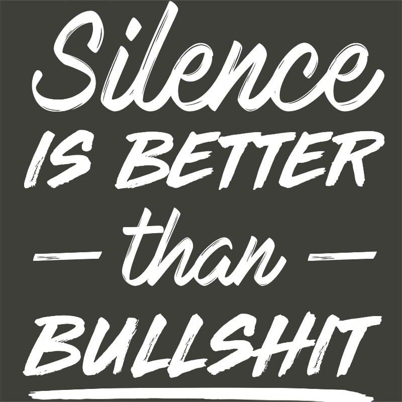 Silence is better than bullshit Póló - Ha Fun Texts rajongó ezeket a pólókat tuti imádni fogod!