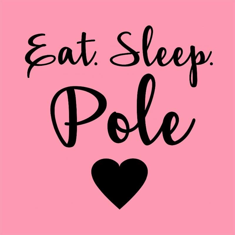Eat sleep pole Póló - Ha Pole Dance rajongó ezeket a pólókat tuti imádni fogod!