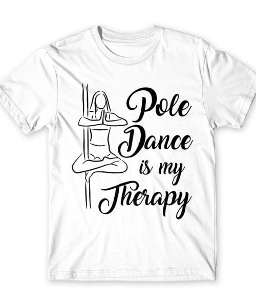 Pole dance is my therapy Póló - Ha Pole Dance rajongó ezeket a pólókat tuti imádni fogod!