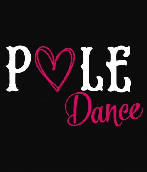 Pole dance love Póló - Ha Pole Dance rajongó ezeket a pólókat tuti imádni fogod!