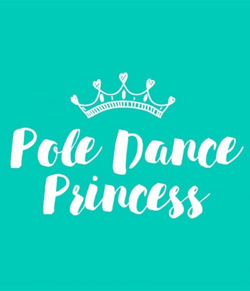 Pole dance princess Póló - Ha Pole Dance rajongó ezeket a pólókat tuti imádni fogod!