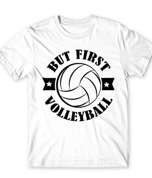 But first volleyball Póló - Ha Volleyball rajongó ezeket a pólókat tuti imádni fogod!