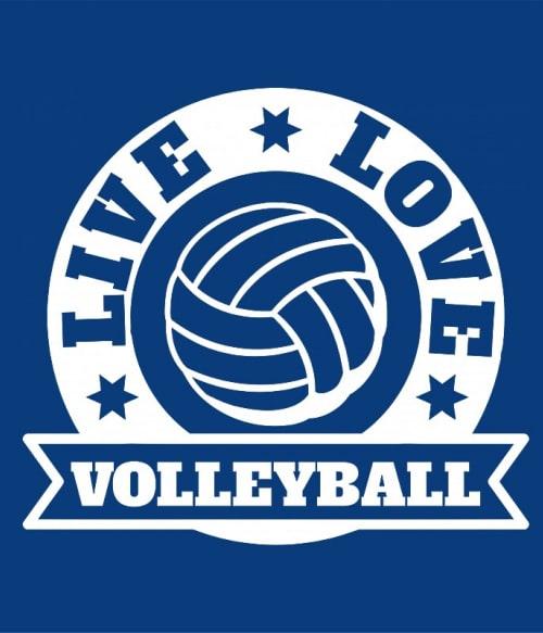 Live love volleyball Póló - Ha Volleyball rajongó ezeket a pólókat tuti imádni fogod!