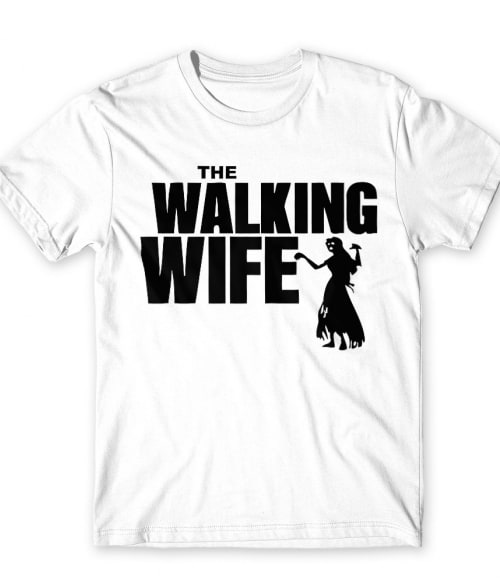 Járkáló feleség Póló - Ha The Walking Dead rajongó ezeket a pólókat tuti imádni fogod!