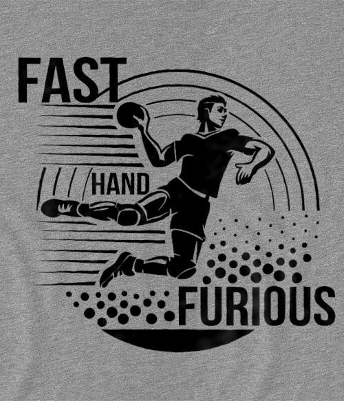 Fast Hand Furious Póló - Ha Handball rajongó ezeket a pólókat tuti imádni fogod!