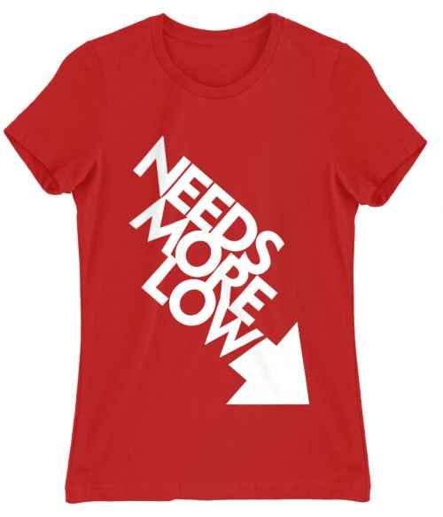 Needs More Low Póló - Ha Driving rajongó ezeket a pólókat tuti imádni fogod!