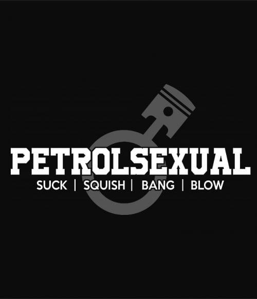 Petrolsexual Póló - Ha Driving rajongó ezeket a pólókat tuti imádni fogod!