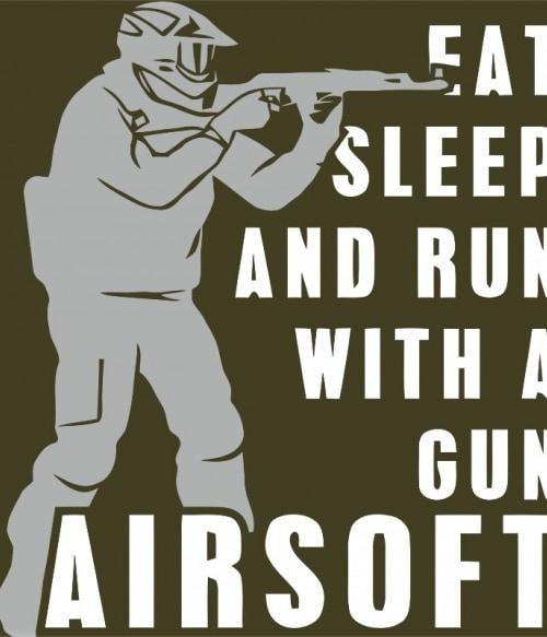 Eat sleep and run with a gun Póló - Ha Airsoft rajongó ezeket a pólókat tuti imádni fogod!