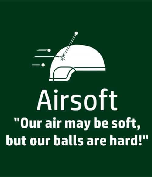 Our balls are hard Póló - Ha Airsoft rajongó ezeket a pólókat tuti imádni fogod!
