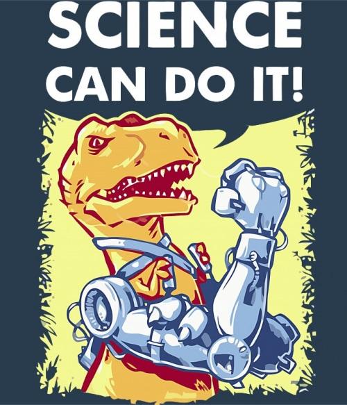 Science can do it Póló - Ha Dinosaur rajongó ezeket a pólókat tuti imádni fogod!
