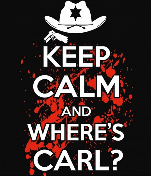 Keep Calm And Where's Carl Póló - Ha The Walking Dead rajongó ezeket a pólókat tuti imádni fogod!